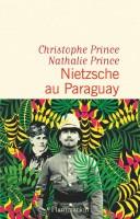 Nietzsche au Paraguay, Christophe Prince, Nathalie Prince (par Matthieu Gosztola)
