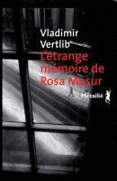 L'Etrange Mémoire de Rosa Masur, Vladimir Vertlib