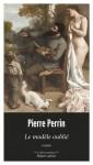 Le Modèle oublié, Pierre Perrin (par Pierrette Epsztein)