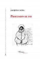 Jacques Cauda : Profession de foi / Vita Nova (par Philippe Chauché)