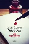 Les Réputations, Juan Gabriel Vásquez