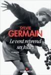 Le vent reprend ses tours, Sylvie Germain (par Mona)
