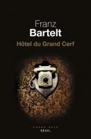Hôtel du Grand Cerf, Franz Bartelt