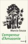 L'empereur d'Amazonie, Marcio Souza