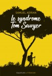 Le syndrome Tom Sawyer, Samuel Adrian (par Lionel Bedin)
