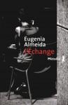 L'Echange, Eugenia Almeida