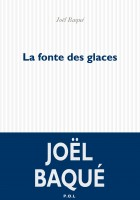 La Fonte des glaces, Joël Baqué