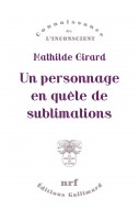 Un personnage en quête de sublimations, Mathilde Girard (par Cyrille Godefroy)