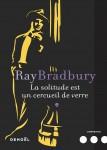 La solitude est un cercueil de verre, Ray Bradbury