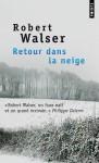 Retour dans la neige, Robert Walser