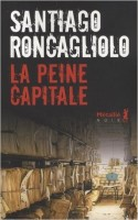 La peine capitale, Santiago Roncagliolo