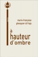 A hauteur d'ombre, Marie-Françoise Ghesquier di Fraja
