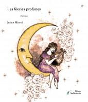 Les féeries profanes, Julien Miavril (par Parme Ceriset)
