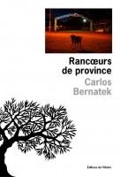 Rancœurs de province, Carlos Bernatek