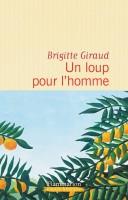 Un loup pour l'homme, Brigitte Giraud (par Didier Bazy)