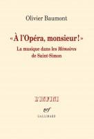A l'Opéra, monsieur!, La musique dans les Mémoires de Saint-Simon, Olivier Baumont