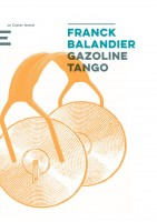 Gazoline Tango, Franck Balandier