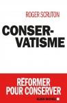 Conservatisme, Roger Scruton (par Gilles Banderier)