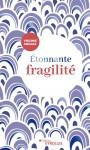 Étonnante fragilité, Virginie Megglé (par Pierrette Epsztein)