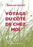 Voyage du côté de chez moi, Jean-Luc Muscat (par Gilles Banderier)