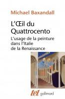L'œil du Quattrocento, L'usage de la peinture dans l'Italie de la Renaissance, Michael Baxandall (par Charles Duttine)
