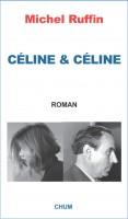 Céline et Céline, Michel Ruffin, par Cyrille Godefroy