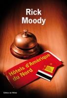 Hôtels d'Amérique du Nord, Rick Moody