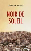Noir de soleil, Grégory Rateau (par Philippe Chauché)