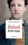 Rimbaud, Dernier voyage, Alain Vircondelet (par Marjorie Rafécas-Poeydomenge)
