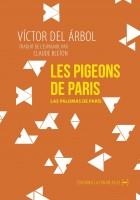 Les Pigeons de Paris, Víctor del Árbol