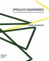 Spirales vagabondes Et autres parallèles inédites en labyrinthe, Joyce Mansour (par Jean-Paul Gavard-Perret)