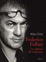 Federico Fellini Le métier de cinéaste, Rita Cirio (par Philippe Leuckx)
