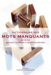 Dictionnaire des mots manquants, Collectif dirigé par Belinda Cannone et Christian Doumet