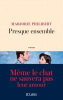Presque ensemble - Marjorie Philibert (Lattès) - M.R. Poeydomenge