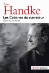 Les Cabanes du narrateur, Œuvres choisies, Peter Handke (par Philippe Chauché)