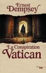 La Conspiration Vatican, Ernest Dempsey (par Jean-Jacques Bretou)