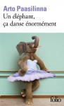 Un éléphant, ça danse énormément, Arto Paasilinna (par Catherine Blanche)