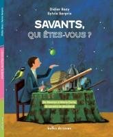 Savants qui êtes-vous?, Didier Bazy, Sylvie Serprix