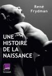 Une histoire de la naissance, René Frydman (par Sandrine-Jeanne Ferron-Veillard)