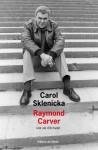 Raymond Carver, une vie d'écrivain, Carol Sklenicka