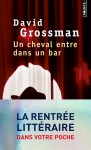 Un cheval entre dans un bar, David Grossman (2ème critique)