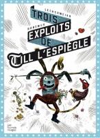 Trois exploits de Till l'espiègle, Philippe Lechermeier, Gaëtan Doremus