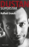 Dustan Superstar, Raffaël Enault, par Arnaud Genon