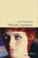 Péchés Capitaux, Jim Harrison