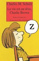 La vie est un rêve Charlie Brown, Charles M. Schulz (Rivages) - M. Poeydomenge