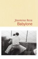 Babylone, Yasmina Reza