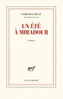 Un été à Miradour, Florence Delay (par Philippe Chauché)