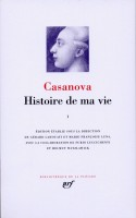 Histoire de ma vie, tome I, Casanova en La Pléiade