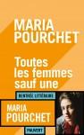 Toutes les femmes sauf une, Maria Pourchet (par Sandrine Ferron-Veillard)
