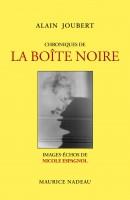Chroniques de la boîte noire, Alain Joubert (par Patryck Froissart)